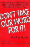 Don't Take Our Word for It, Godfrey Harris